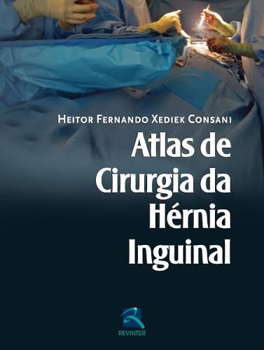 Livro Atlas De Cirurgia Da Hérnia Inguinal