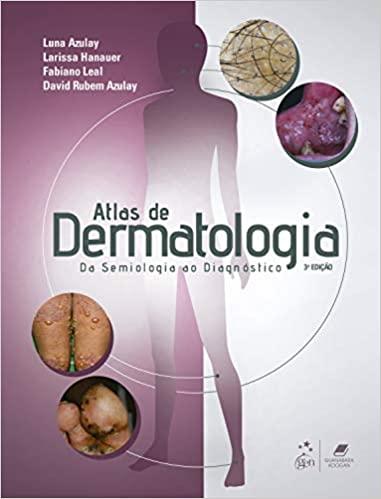 Livro Atlas de Dermatologia Da Semiologia ao Diagnóstico