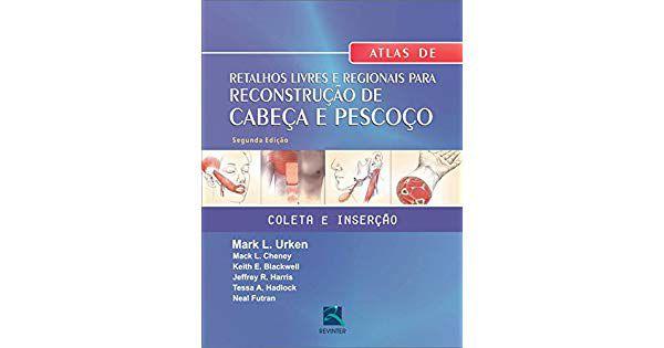 Atlas De Retalhos Livres E Regionais Para Reconstrução De Ca