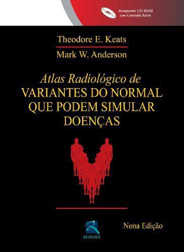 Livro Atlas Radiológico De Variantes Do Normal Que Podem Simular D