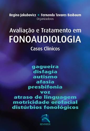 Livro Avaliação E Tratamento Em Fonoaudiologia