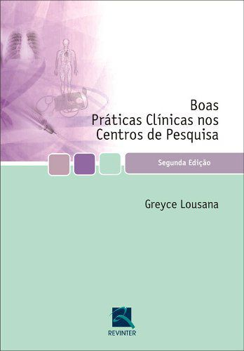 Livro Boas Práticas Clínicas Nos Centros De Pesquisa