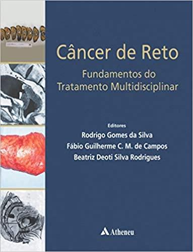 Câncer de reto fundamentos do tratame multidisciplinar