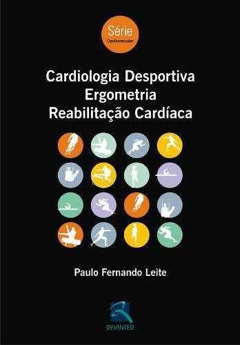 Livro Cardiologia Desportiva, Ergometria, Reabilitação Cardíaca