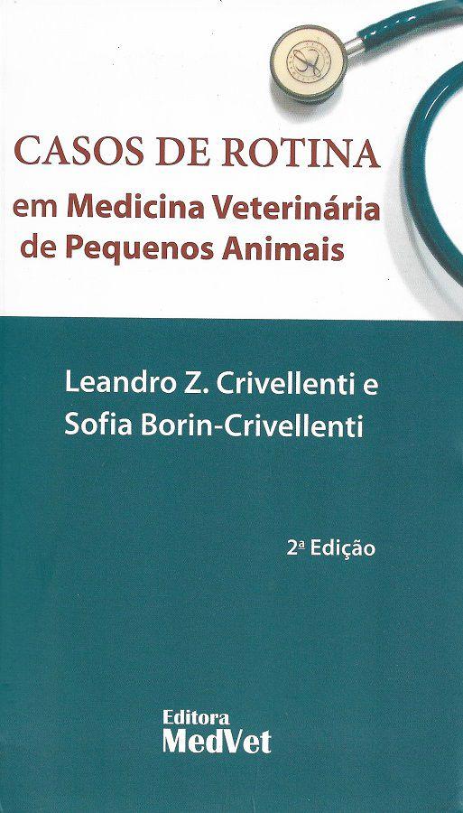 Livro Casos De Rotina Em Medicina Veterinária De Pequenos Animais
