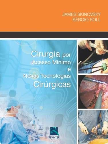 Cirurgia por acesso mínimo e novas tecnologias cirúrgicas