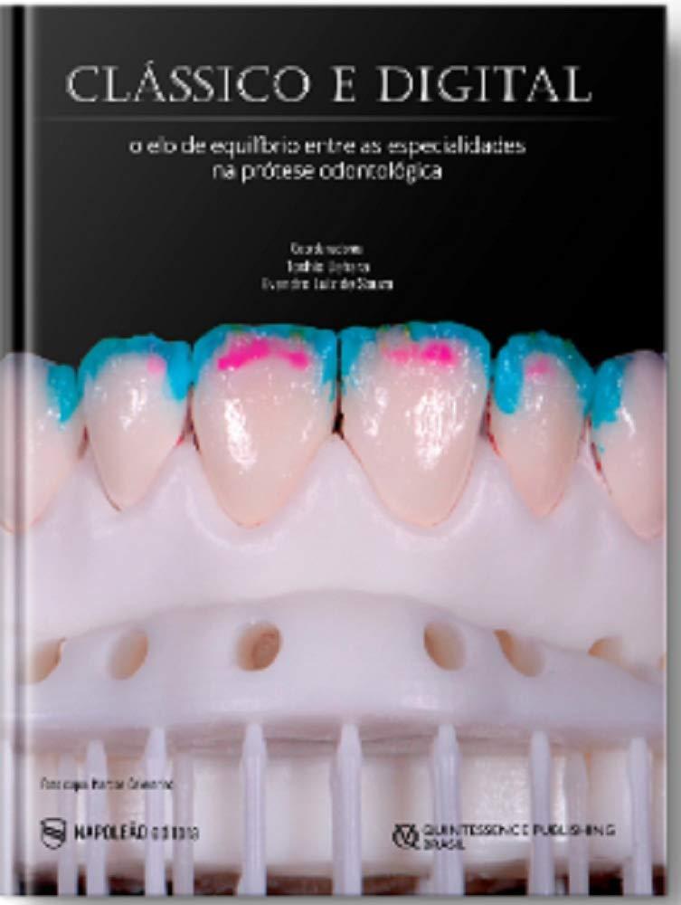 Clássico e Digital O elo de equilíbrio entre as especialidades na prótese dentária