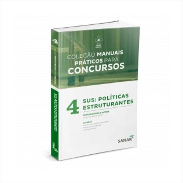 Coleção Manuais Práticos para Concursos SUS Políticas Estruturantes