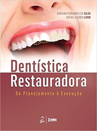 Livro Dentística Restauradora - Do Planejamento à Execução