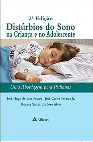 Livro Distúrbios do Sono na Criança e no Adolescente: uma Abordagem Para Pediatras