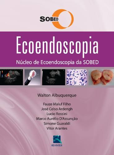 Livro Ecoendoscopia Núcleo De Ecoendoscopia Da SOBED