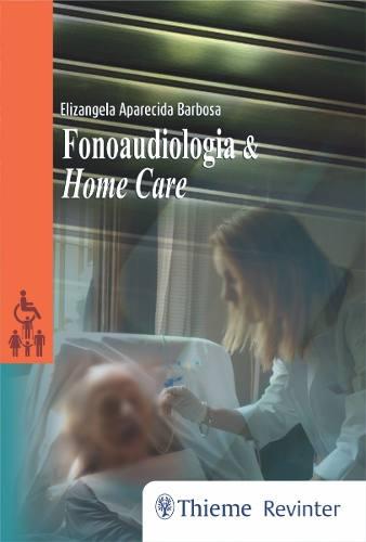 Livro Fonoaudiologia E Home Care