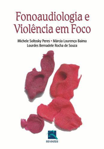 Fonoaudiologia E Violência Em Foco