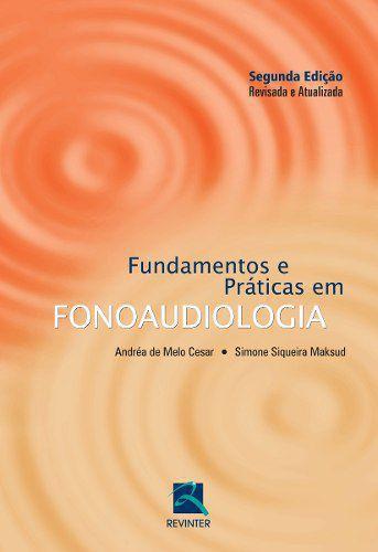 Livro Fundamentos E Práticas Em Fonoaudiologia