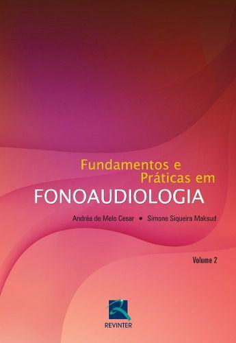 Fundamentos E Práticas Em Fonoaudiologia