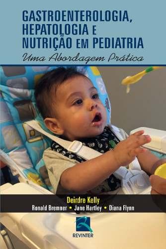 Livro Gastroenterologia, Hepatologia E Nutrição Em Pediatria