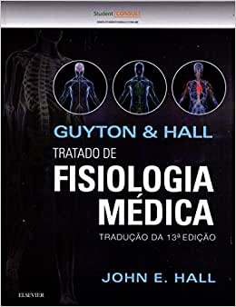 Livro Guyton E Hall Tratado De Fisiologia Médica,13ª Ed 2017