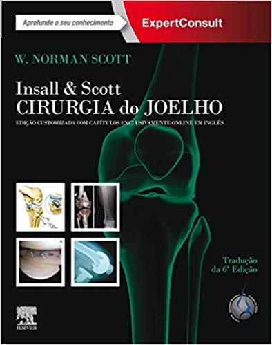 Livro Insall & Scott Cirurgia Do Joelho 6ª 2019