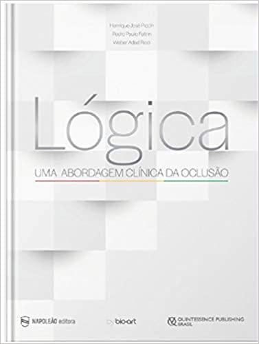 Livro Lógica Uma Abordagem Clínica Da Oclusão