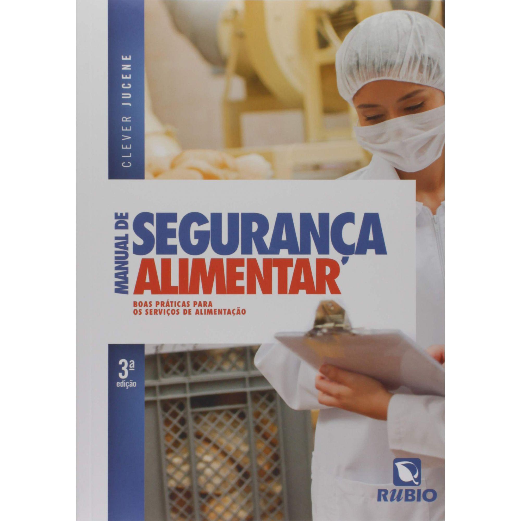Livro Manual de Segurança Alimentar: Boas Práticas Para os Serviços de Alimentação