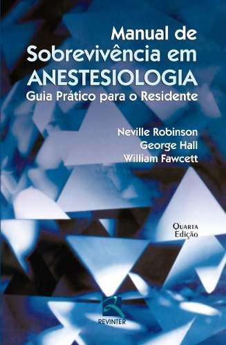 Livro Manual De Sobrevivência Em Anestesiologia