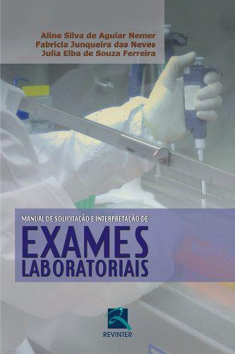Livro Manual De Solicitação E Interpretação De Exames Laboratoriai