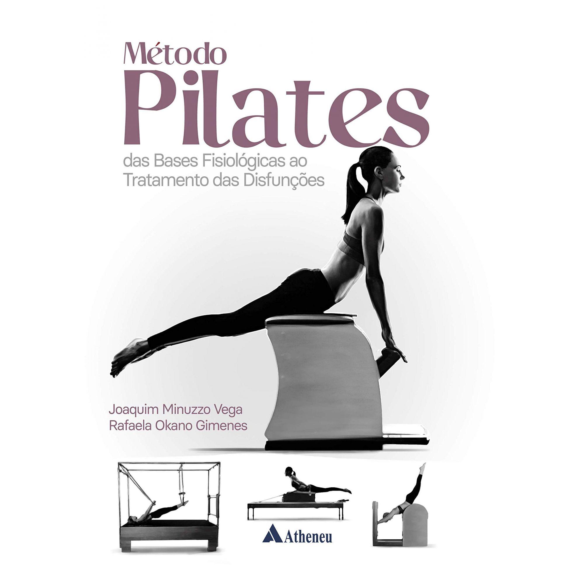 Livro Método Pilates: das Bases Fisiopatológicas ao Tratamento das Disfunções