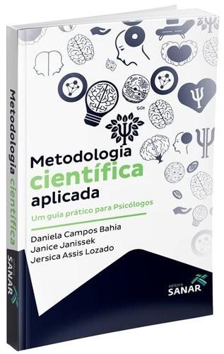 Metodologia Científica Aplicada - Um Guia Prático Para Psicó