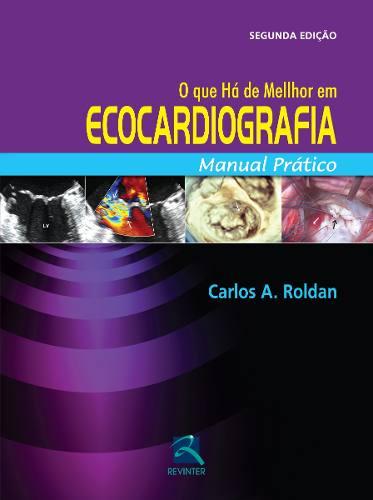 Livro O Que Há De Melhor Em Ecocardiografia