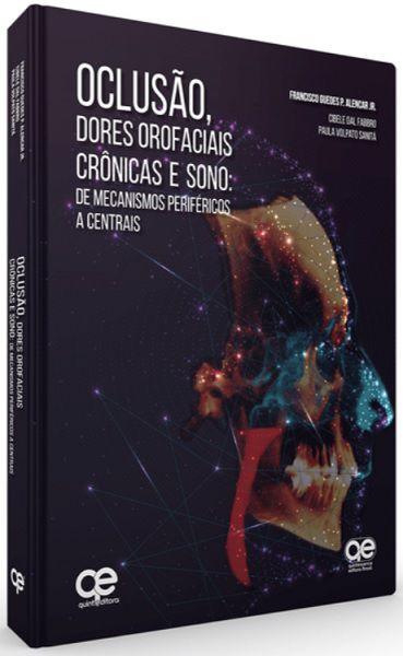Oclusão, Dores Orofaciais Crônicas E Sono: De Mecanismos