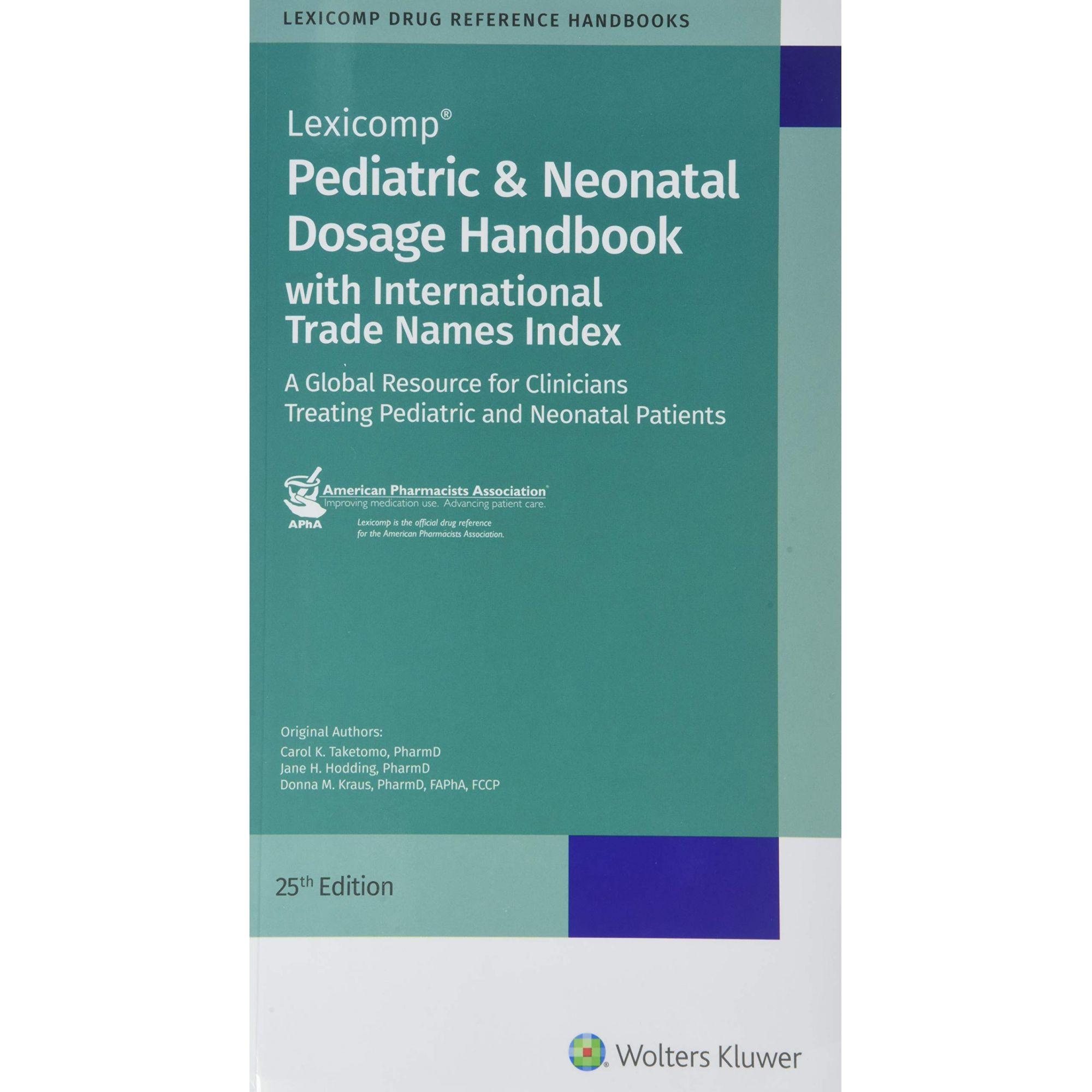 Pediatric Neonatal Dosage Handbook With Trade Names Index