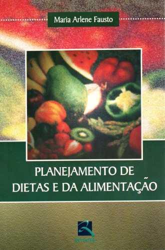Livro Planejamento De Dietas E Da Alimentação