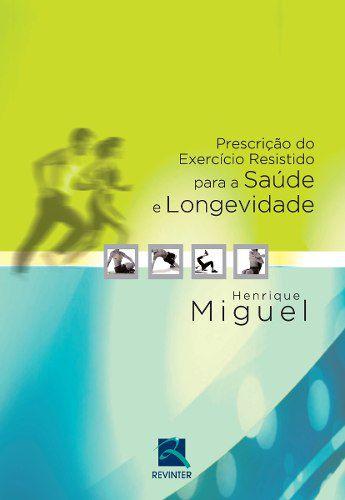 Livro Prescrição Do Exercício Resistido Para A Saúde E Longevidade