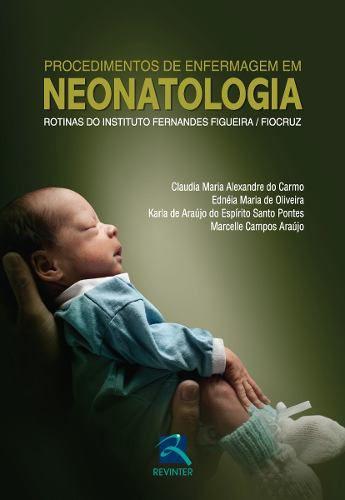 Procedimentos De Enfermagem Em Neonatologia