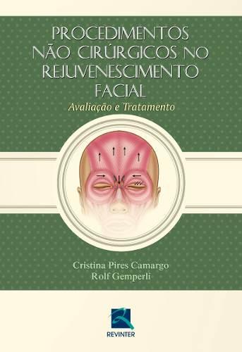 Livro Procedimentos Não Cirúrgicos No Rejuvenescimento Facial