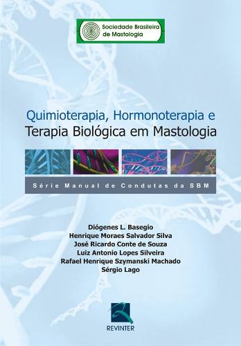 Livro Quimioterapia, Hormonoterapia E Terapia Biológica Em Mastolo
