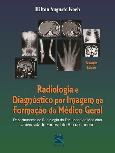Livro Radiologia E Diagnóstico Por Imagem Na Formação Do Médico Ge