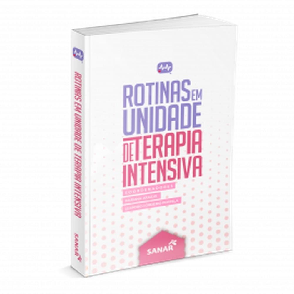 Rotinas em Unidade de Terapia Intensiva, 1ª Ed 2020