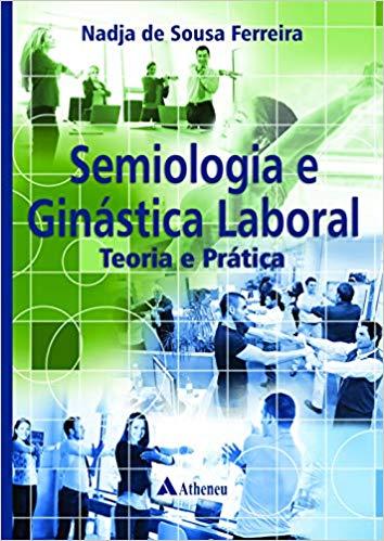 Livro Semiologia e Ginástica Laboral. Teoria e Prática