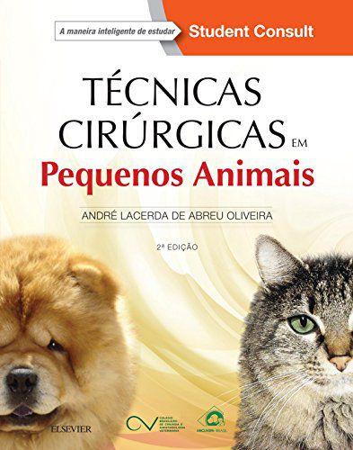 Livro Técnicas cirúrgicas em pequenos animais
