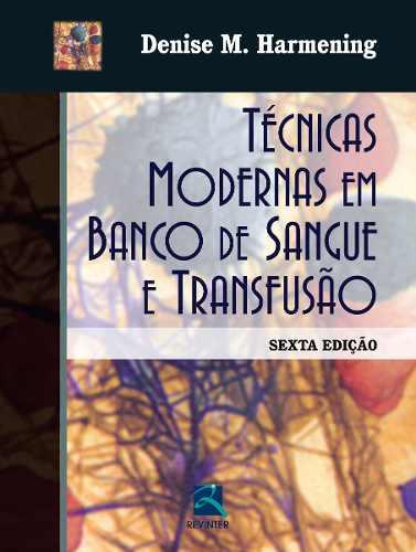 Livro Técnicas Modernas Em Banco De Sangue E Transfusão