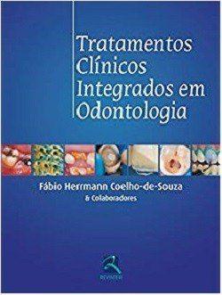 Livro Tratamentos Clinicos Integrados Em Odontologia