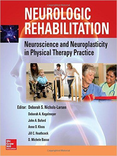 Livro Neurologic Rehabilitation: Neuroscience and Neuroplasticity in Physical Therapy Practice