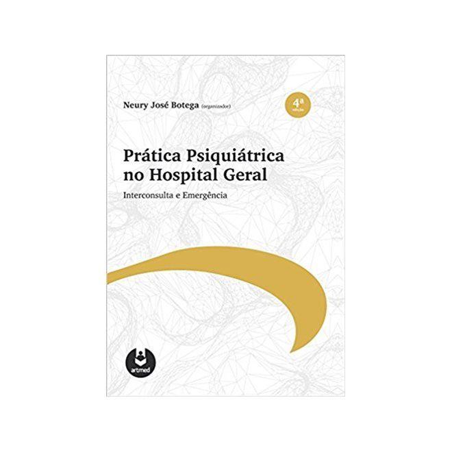 Livro Prática Psiquiátrica No Hospital Geral