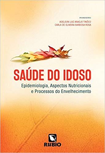 Livro Saúde Do Idoso Epidemiologia Aspectos Nutricionais