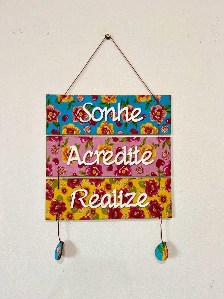 Placa em MDF Decorativa - Sonhe, Acredite e Realize