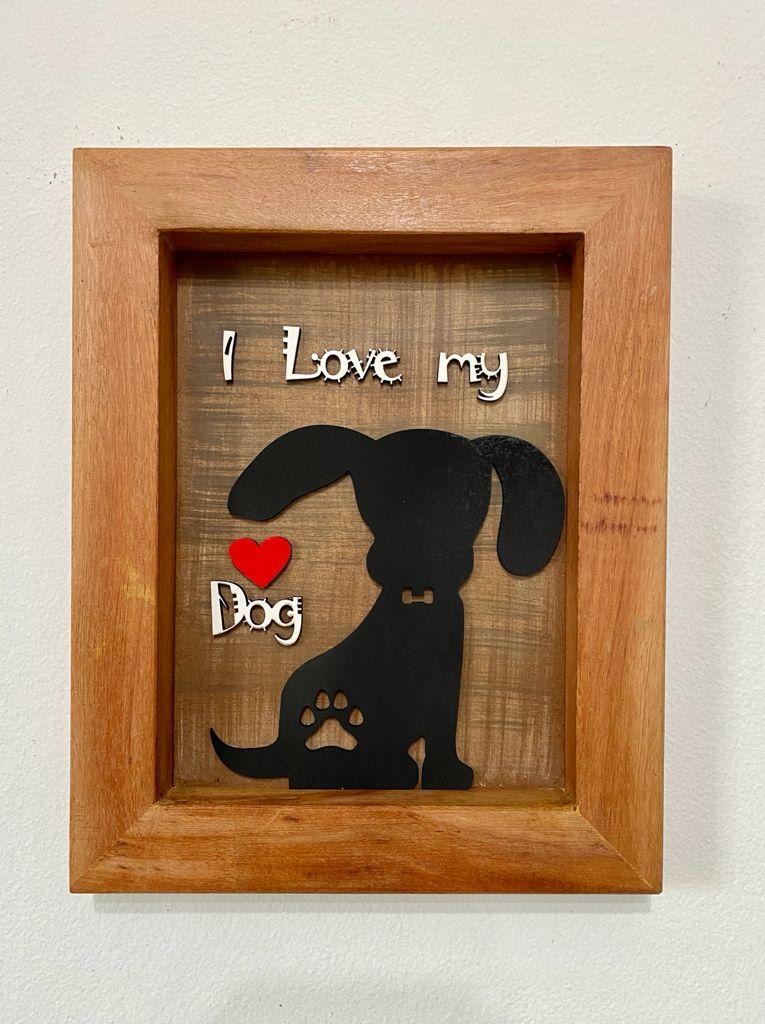 Quadro I Love My Dog