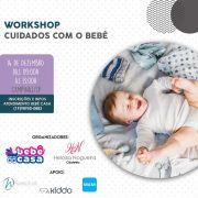 WORKSHOP 14/12 - CUIDADOS COM O BEBÊ - Bebê Casa