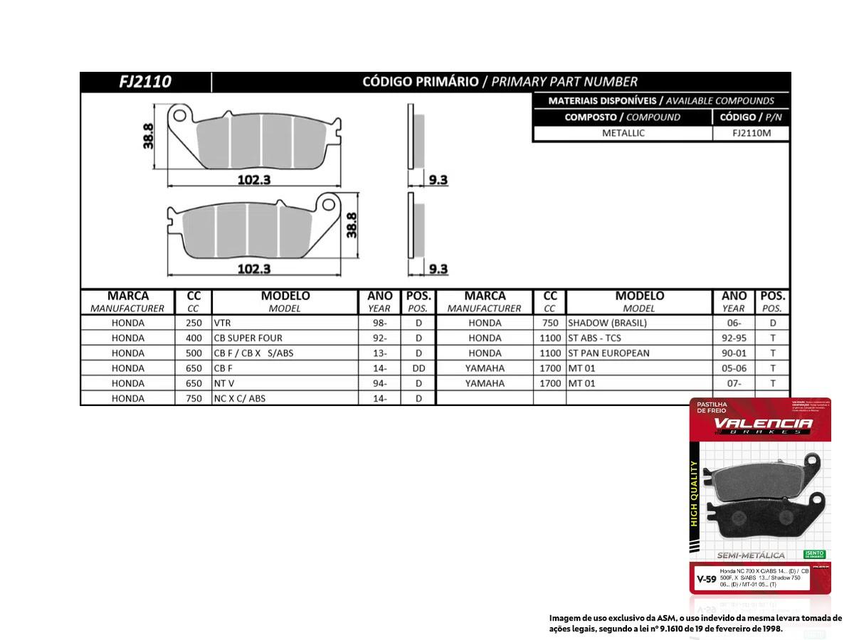 KIT 2 JOGOS DE PASTILHA DE FREIO DIANTEIRO HONDA CB 500 F /CB 500X  S/ABS  2013/... VALENCIA (V59-FJ2110)