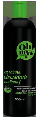 Oh My! Condicionador Eu Rainha, Oleosidade Nadinha! 500 ml